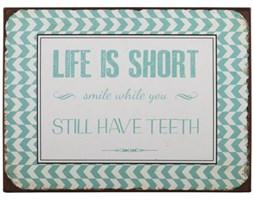 Tabliczka Metalowa Life Is Short Smile... Ib Laursen 8861-00