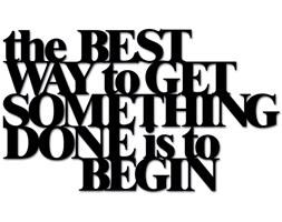Napis na ścianę THE BEST WAY TO GET SOMETHING DONE IS TO BEGIN (czarny) DekoSign