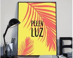 """Plakat premium - """"Pełen luz"""" - hasło motywacyjne w ciepłych barwach - 50 x 70 cm"""