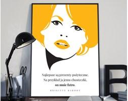 Plakat premium - Hasło motywacyjne - cytat Brigitte Bardot - 50 x 70 cm