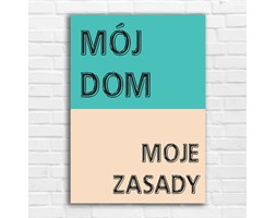 Plakat do domu Mój dom moje zasady 5651 - Buy Design