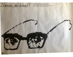 Plakat filmowy Zmierzać, ale dokąd, proj. M. Wasilewski, 1988 r.