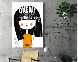 """Obraz na płótnie - """"One day I am gonna make onions cry"""" - typografia - 80 x 120 cm"""